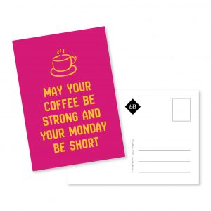 Kaartje May your coffee be strong and your monday be short byBean
